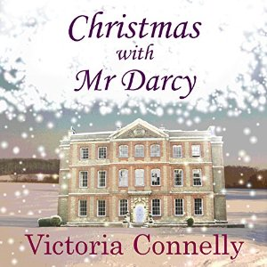Christmas with Mr Darcy by Victoria Connelly narrated by Jan Cramer