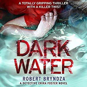 Dark Water, written by Robert Bryndza and narrated by Jan Cramer