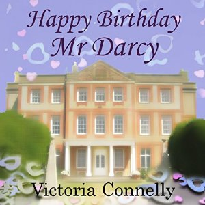 Happy Birthday Mr Darcy by Victoria Connelly narrated by Jan Cramer