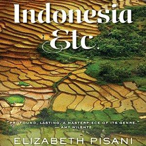 Indonesia, Etc. by Elizabeth Pisani narrated by Jan Cramer
