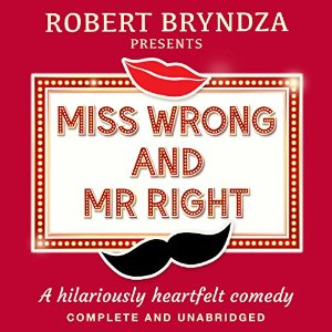 Miss Wrong and Mr. Right, written by Robert Bryndza and narrated by Jan Cramer