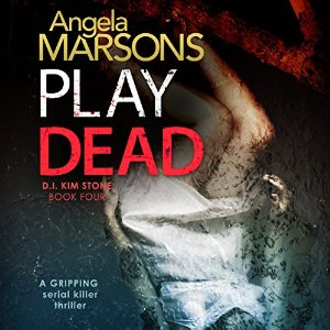 Play Dead, written by Angela Marsons and narrated by Jan Cramer