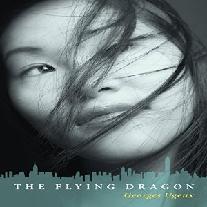 The Flying Dragon, written by Georges Ugeux and narrated by Jan Cramer