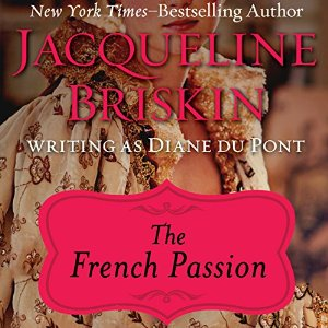 The French Passion, written by Diane Du Pont and narrated by Jan Cramer