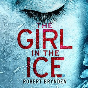The Girl In The Ice, written by Robert Bryndza and narrated by Jan Cramer