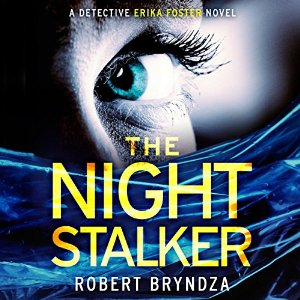 The Night Stalker, written by Robert Bryndza and narrated by Jan Cramer