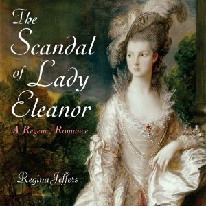 The Scandal of Lady Eleanor written by Regina Jeffers narrated by Jan Cramer