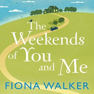 The Weekends of Me and You, written by Fiona Walker and narrated by Jan Cramer