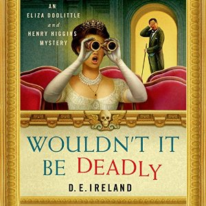 Wouldn't It Be Deadly, written by D. E. Ireland and narrated by Jan Cramer